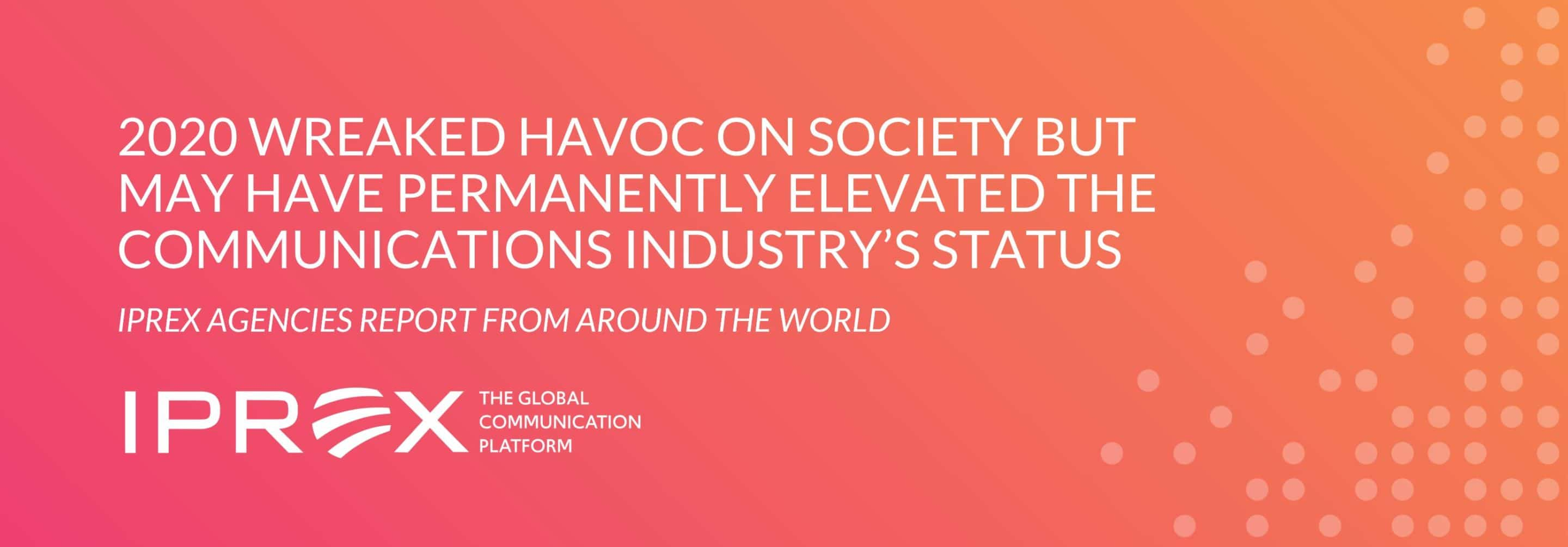Despite COVID's societal havoc, it may have permanently elevated the comms industry